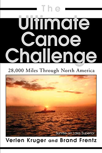 9780595335794: The Ultimate Canoe Challenge: 28,000 Miles Through North America