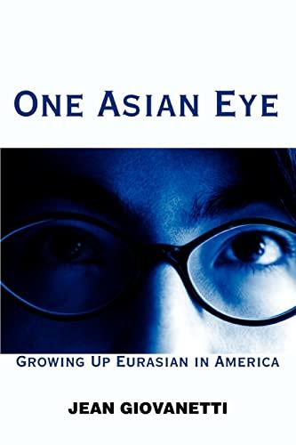 9780595335879: One Asian Eye: Growing Up Eurasian in America