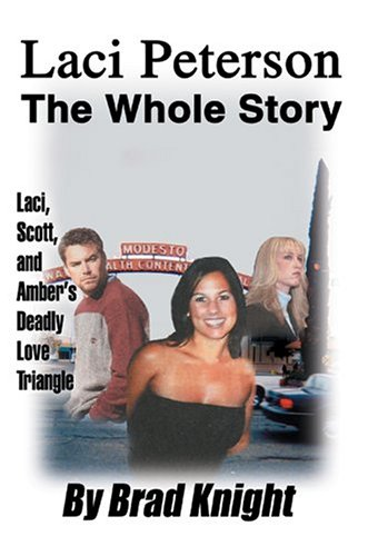 9780595335954: Laci Peterson: The Whole Story