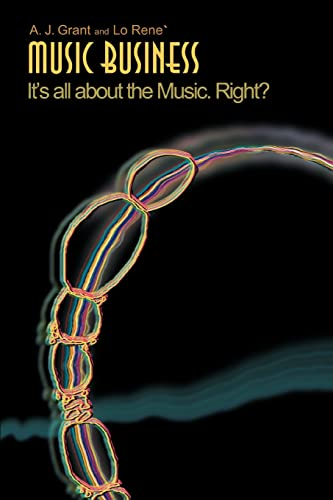 9780595336166: Music Business: It's All About The Music. Right?