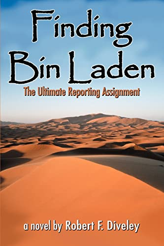 9780595336234: Finding Bin Laden: The Ultimate Reporting Assignment