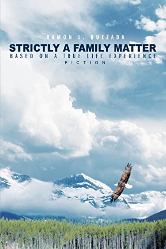 9780595336609: Strictly A Family Matter: Based on a True Life Experience
