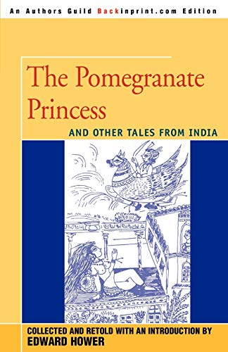 9780595336715: The Pomegranate Princess: And Other Tales From India