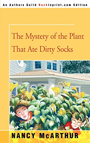 9780595336937: The Mystery of the Plant That Ate Dirty Socks