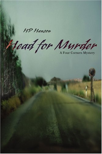 9780595336968: Head for Murder: A Four Corners Mystery