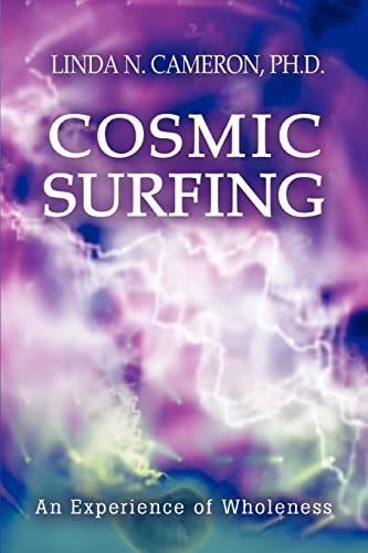 9780595336982: Cosmic Surfing: An Experience of Wholeness