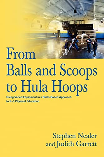 From Balls and Scoops to Hula Hoops Using Varied Equipment in a Skills-Based Approach to K-3 ...