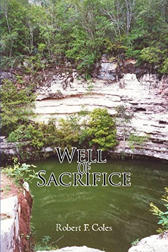 Well of Sacrifice (9780595337156) by Robert Coles