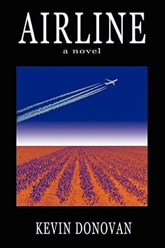 9780595337514: Airline: a novel