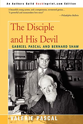 The Disciple and His Devil: Gabriel Pascal Bernard Shaw: Pascal, Valerie