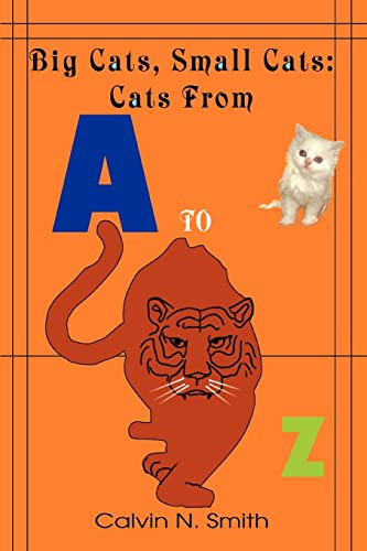 9780595337736: Big Cats, Small Cats: Cats From 'A' to 'Z'