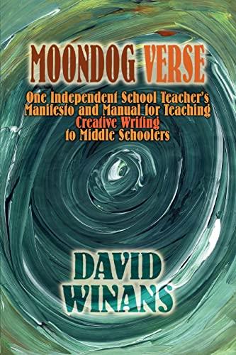 Moondog Verse: One Independent School Teacher's Manifesto: David Winans