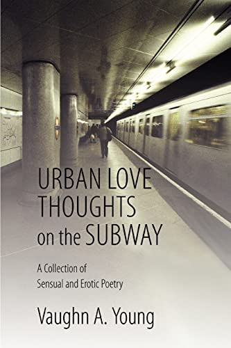 9780595338191: Urban Love Thoughts on the Subway: A Collection of Sensual and Erotic Poetry