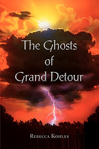9780595339020: The Ghosts of Grand Detour
