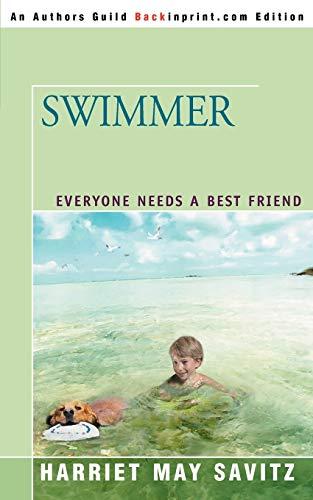 9780595339501: Swimmer: Everyone Needs a Best Friend