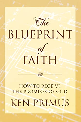 9780595339631: The Blueprint of Faith: How to Receive the Promises of God