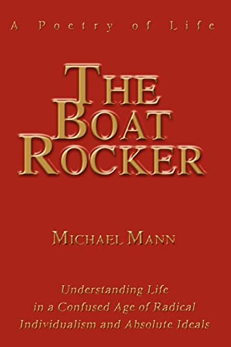 9780595339709: The Boat Rocker: A Poetry of Life