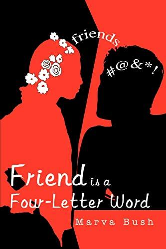 Friend is a Four-Letter Word: Bush, Marva