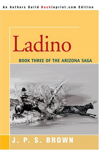 9780595340491: Ladino: The Arizona Saga, Book III