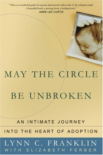 9780595340958: May the Circle Be Unbroken: An Intimate Journey into the Heart of Adoption