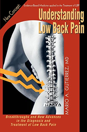9780595341177: Understanding Low Back Pain: Breakthroughs and New Advances in the Diagnosis and Treatment of Low Back Pain