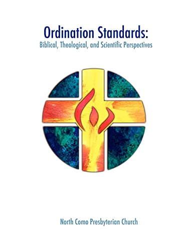 Ordination Standards: Biblical, Theological, and Scientific Perspectives: North Como Presbyterian ...