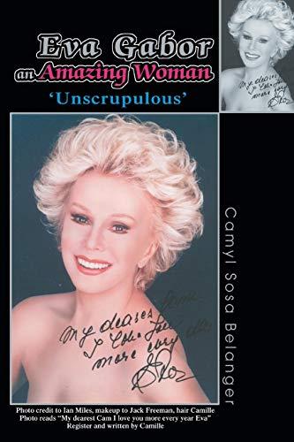 9780595341603: Eva Gabor An Amazing Woman: Unscrupulous