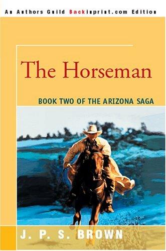 9780595341627: The Horseman: The Arizona Saga, Book II