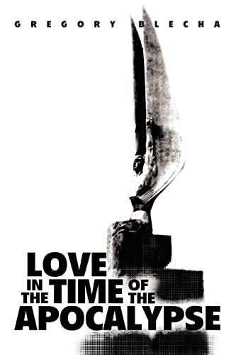 9780595341634: Love in the Time of the Apocalypse