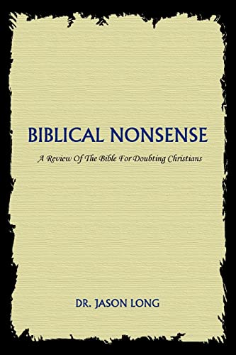 9780595341825: Biblical Nonsense: A Review of the Bible for Doubting Christians