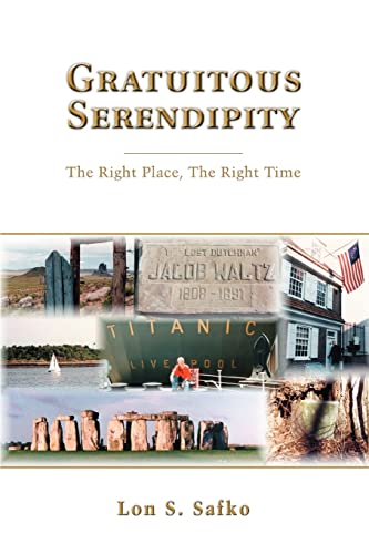 9780595341863: Gratuitous Serendipity: The Right Place, the Right Time