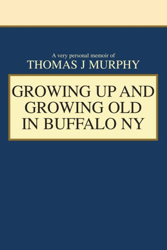 9780595342044: GROWING UP AND GROWING OLD in BUFFALO NY: A Very Personal Memoir