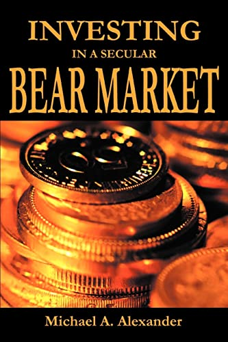 9780595342068: Investing in a Secular Bear Market