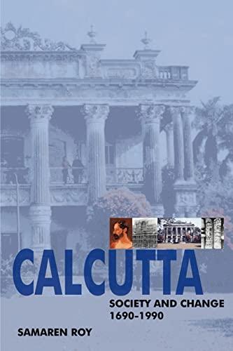 9780595342303: Calcutta: Society and Change 1690-1990