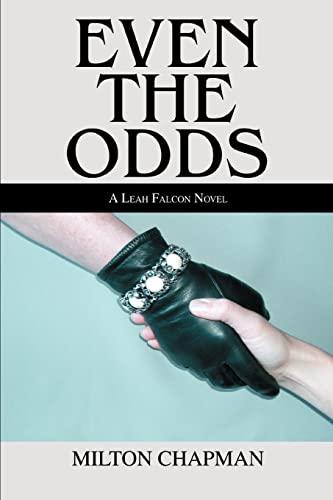 9780595342693: Even The Odds: A Leah Falcon Novel