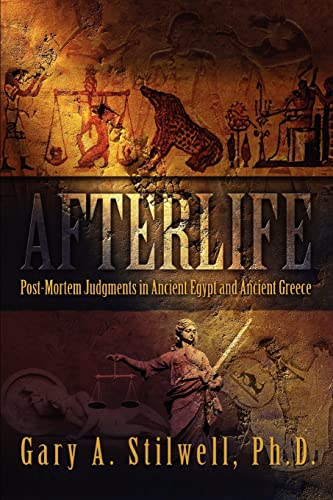 9780595342808: Afterlife: Post-Mortem Judgments in Ancient Egypt and Ancient Greece