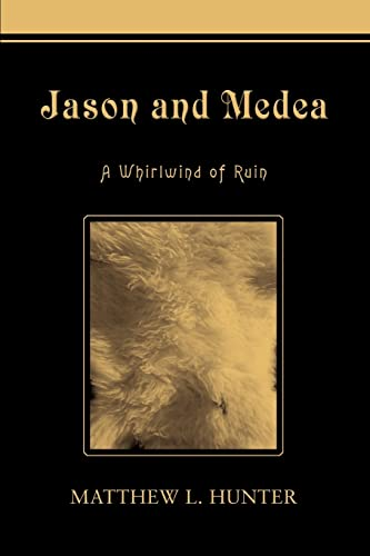 Jason and Medea : A Whirlwind of: matthew hunter