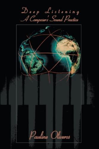 9780595343652: Deep Listening: A Composer's Sound Practice