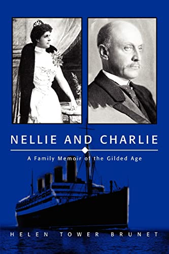 9780595343843: Nellie and Charlie: A Family Memoir of the Gilded Age