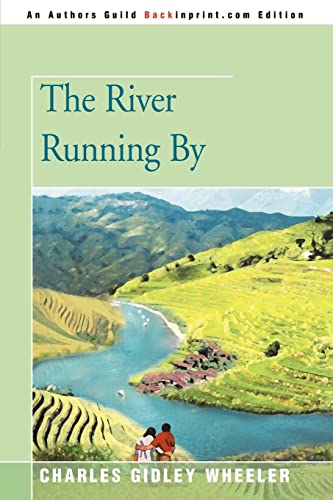 The River Running By (0595343902) by Charles Wheeler