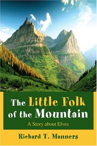The Little Folk of the Mountain: A: Manners, Richard T.