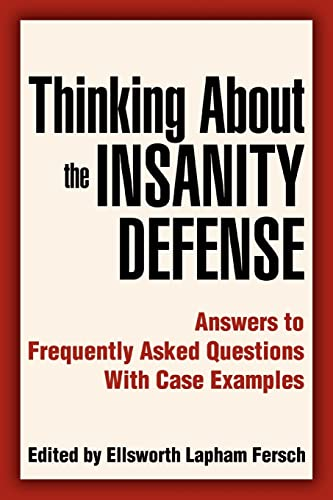 9780595344123: Thinking About the Insanity Defense: Answers to Frequently Asked Questions With Case Examples