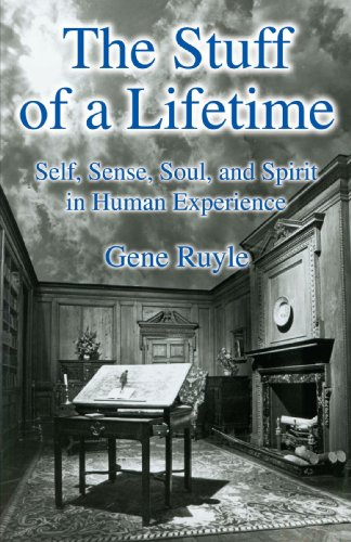 9780595344994: The Stuff of a Lifetime: Self, Sense, Soul, and Spirit in Human Experience