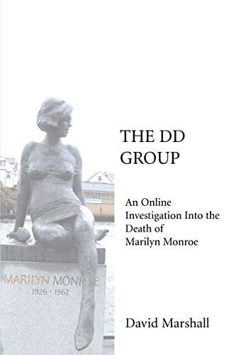9780595345205: The DD Group: An Online Investigation Into the Death of Marilyn Monroe