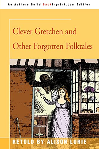 9780595345212: Clever Gretchen and Other Forgotten Folktales