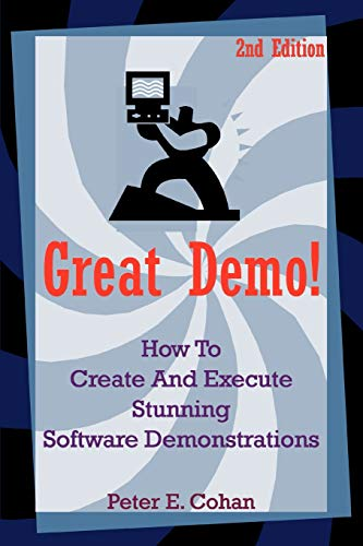 9780595345595: Great Demo!: How to Create and Execute Stunning Software Demonstrations