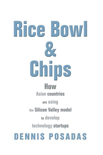 9780595345830: Rice Bowl & Chips: How Asian Countries Are Using the Silicon Valley Model to Develop Technology Startups