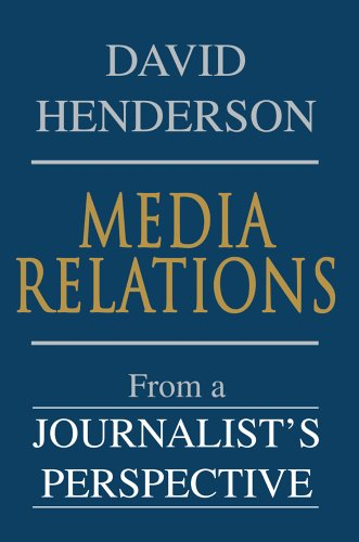 9780595345953: Media Relations: From a Journalist's Perspective