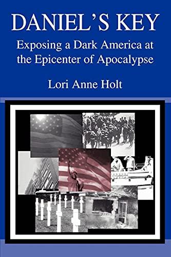 Daniels Key: Exposing a Dark America at the Epicenter of Apocalypse: Lori Holt