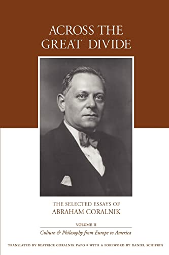 Across the Great Divide: The Selected Essays of Abraham Coralnik: Abraham Coralnik